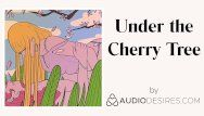 Underneath the cherry tree erotic audio porn for women, hot asmr